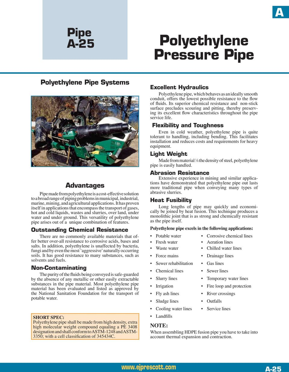 This versatility of polyethylene pipe arises out of a unique combination of features.