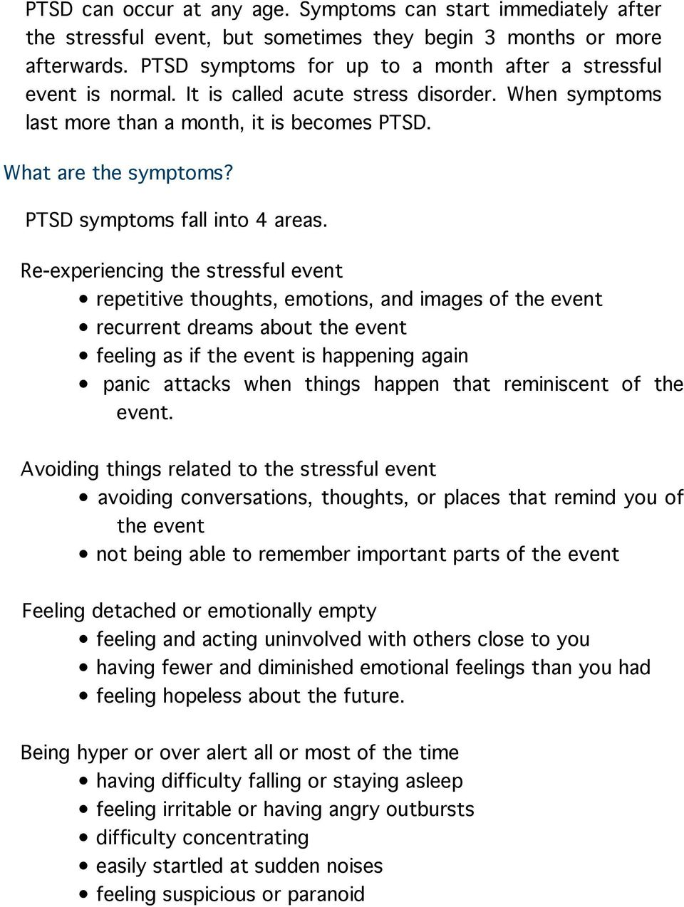 PTSD symptoms fall into 4 areas.