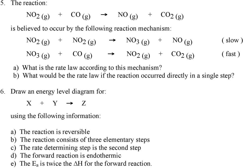 b) What would be the rate law if the reaction occurred directly in a single step? 6.