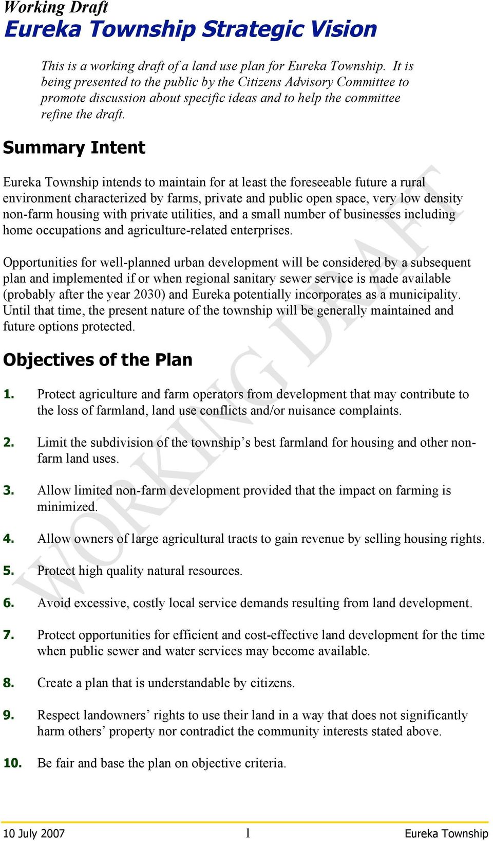 Summary Intent Eureka Township intends to maintain for at least the foreseeable future a rural environment characterized by farms, private and public open space, very low density non-farm housing