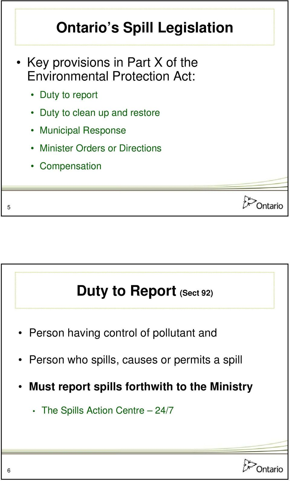 Compensation 5 Duty to Report (Sect 92) Person having control of pollutant and Person who