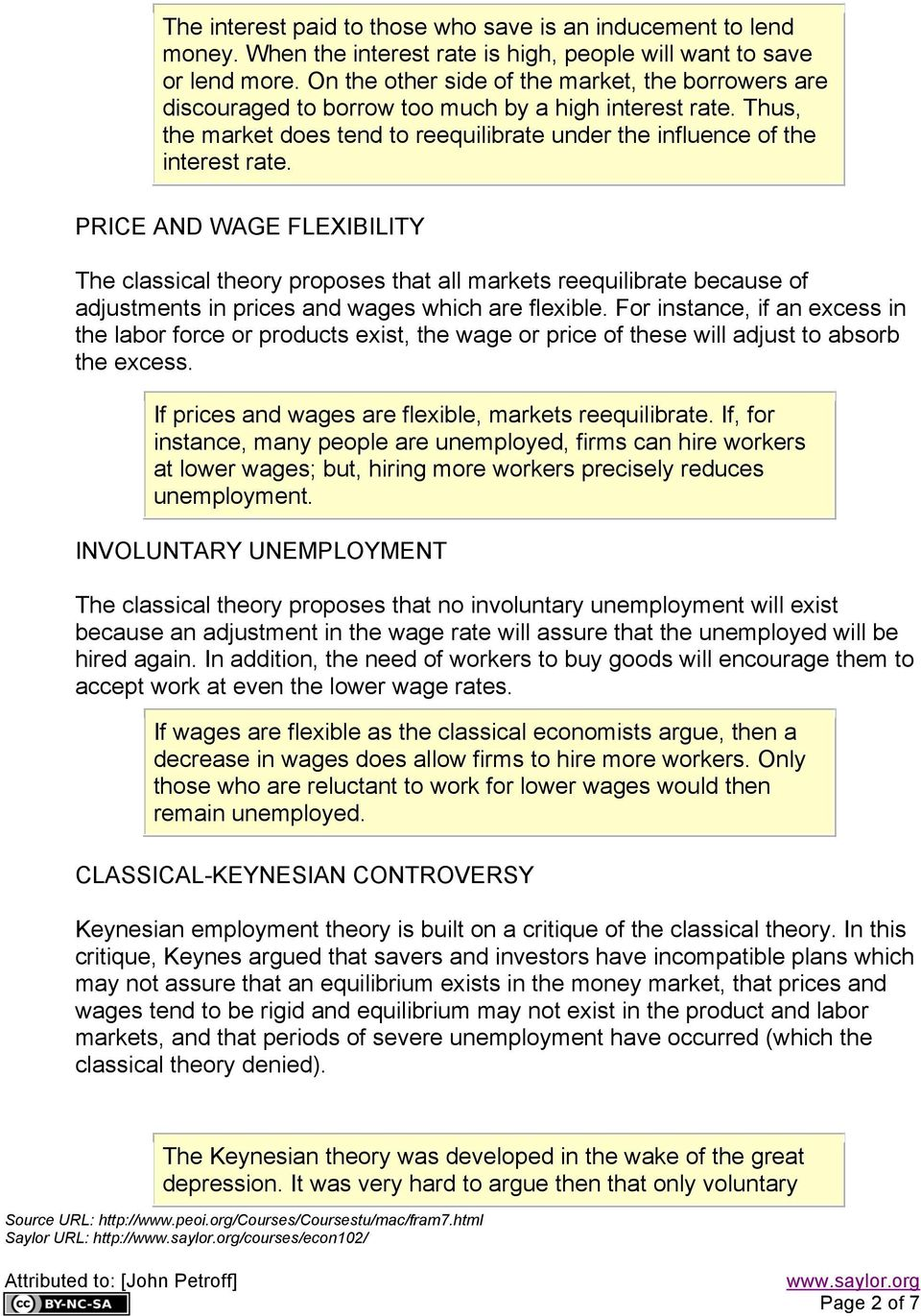 PRICE AND WAGE FLEXIBILITY The classical theory proposes that all markets reequilibrate because of adjustments in prices and wages which are flexible.