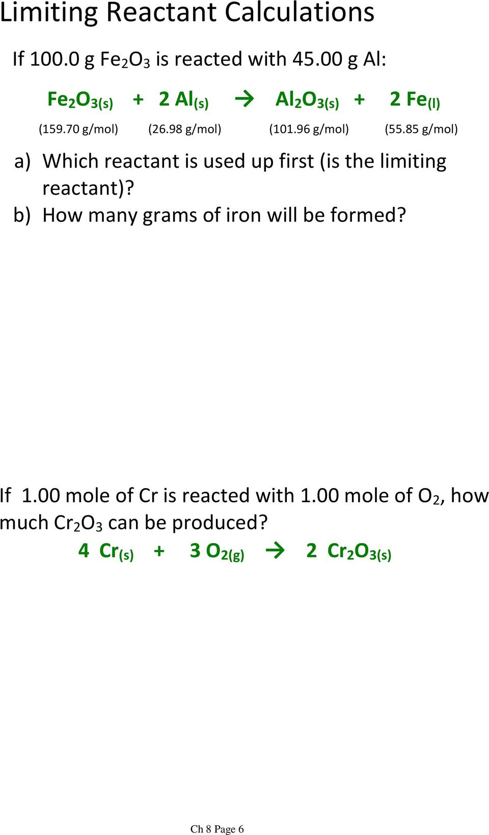 96 g/mol) (55.85 g/mol) Which reactant is used up first (is the limiting reactant)?