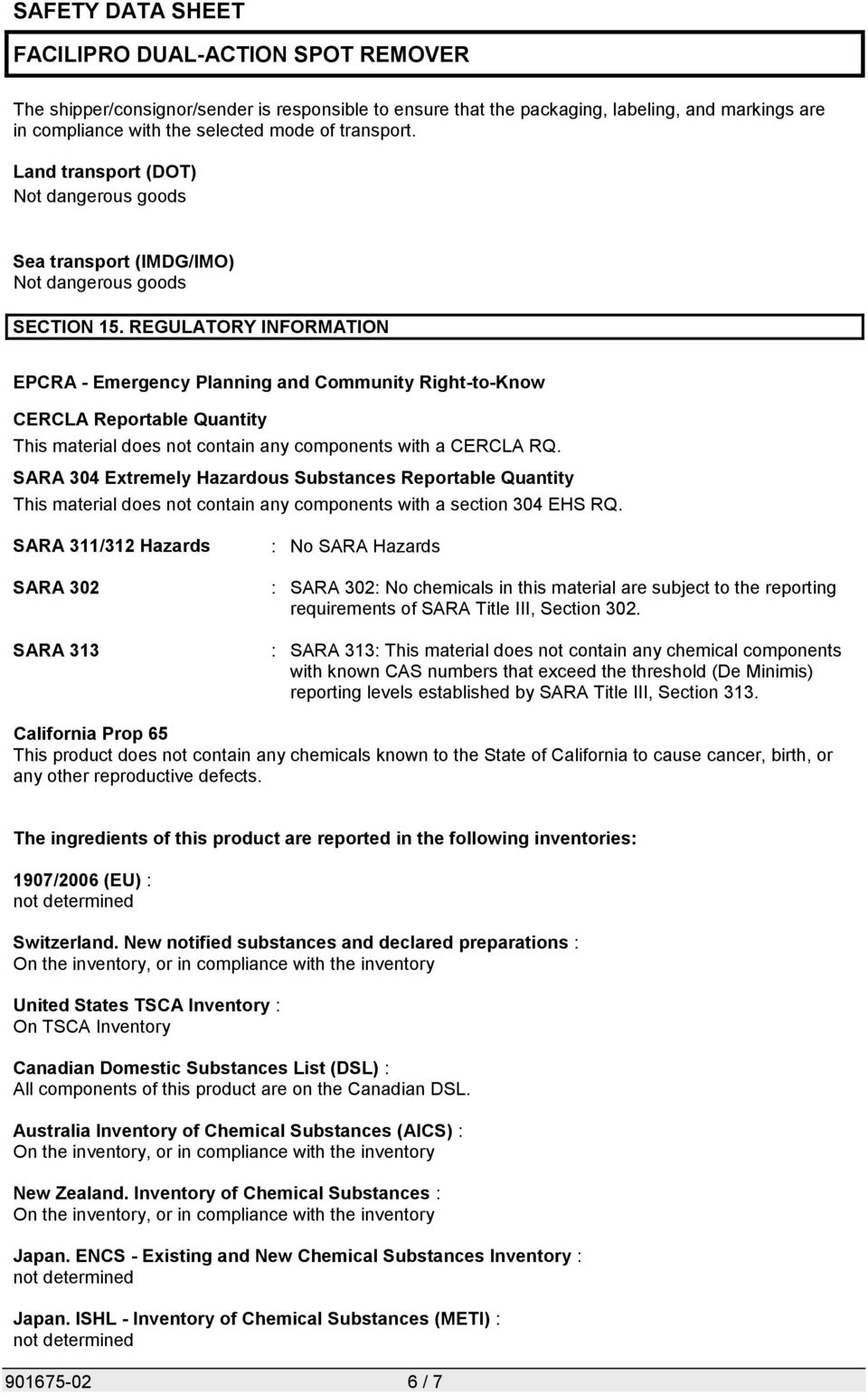 REGULATORY INFORMATION EPCRA - Emergency Planning and Community Right-to-Know CERCLA Reportable Quantity This material does not contain any components with a CERCLA RQ.