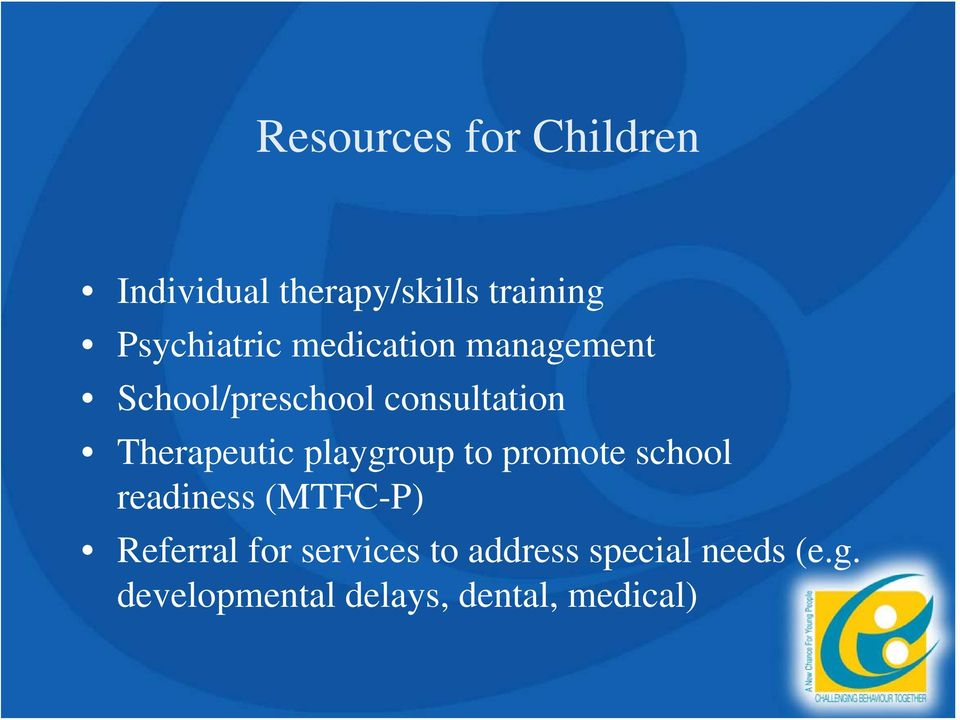 Therapeutic playgroup to promote school readiness (MTFC-P) Referral