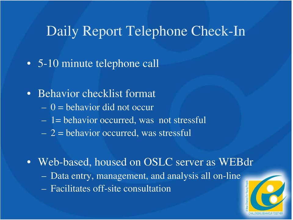 behavior occurred, was stressful Web-based, housed on OSLC server as WEBdr