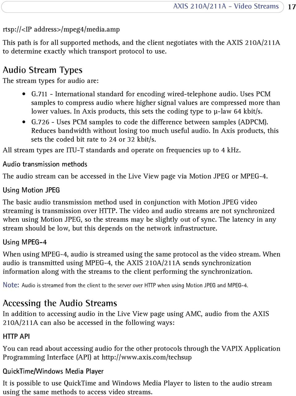 Audio Stream Types The stream types for audio are: G.711 - International standard for encoding wired-telephone audio.