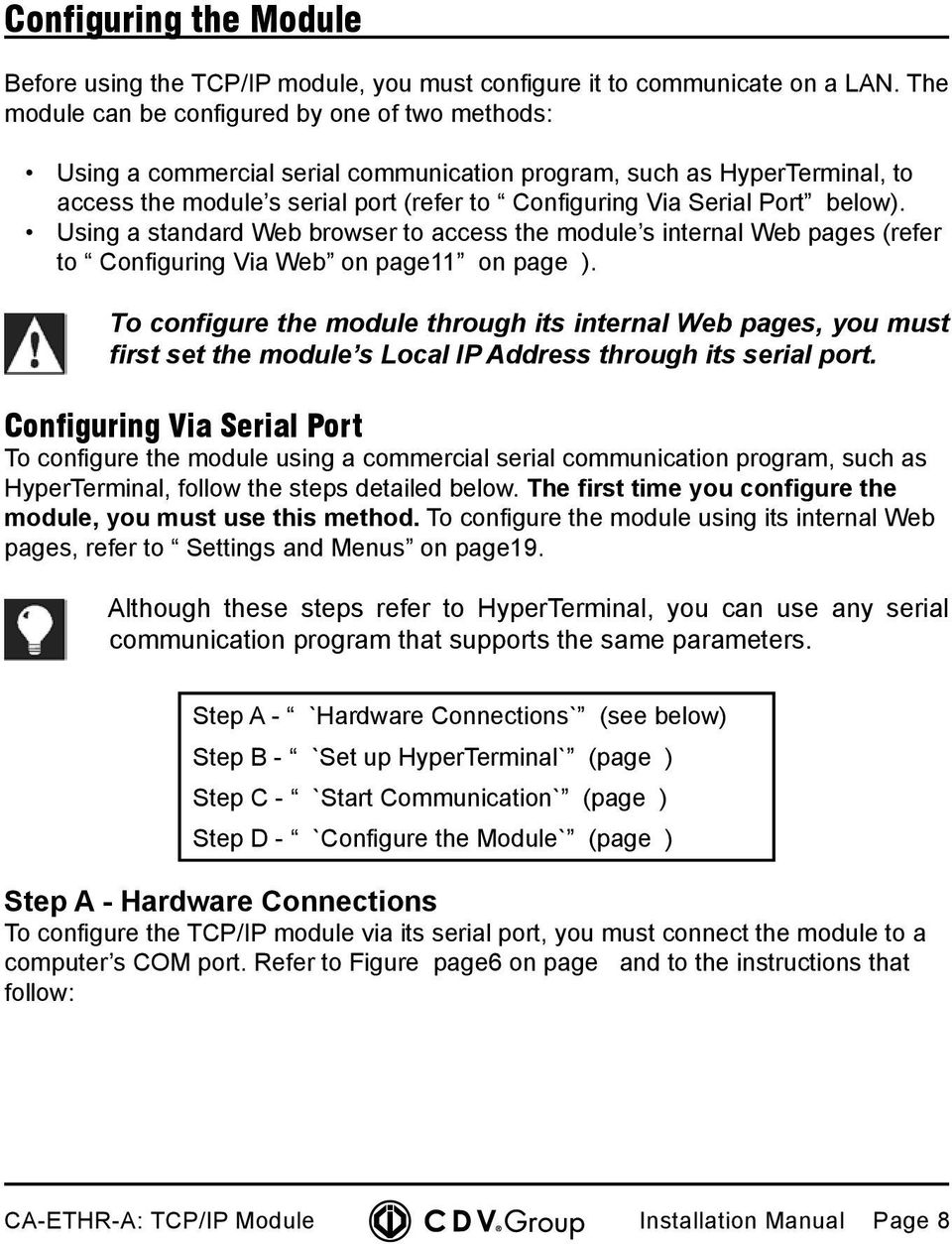 below). Using a standard Web browser to access the module s internal Web pages (refer to Configuring Via Web on page11 on page ).