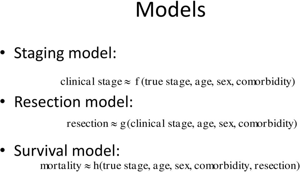 model: mortality resection g( clinical stage, age,