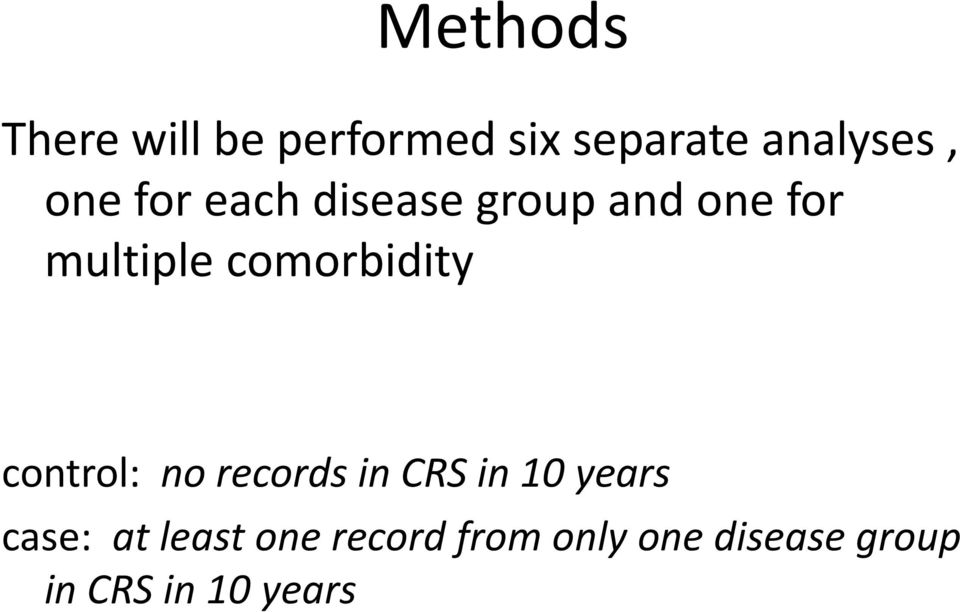 comorbidity control: no records in CRS in 10 years case: