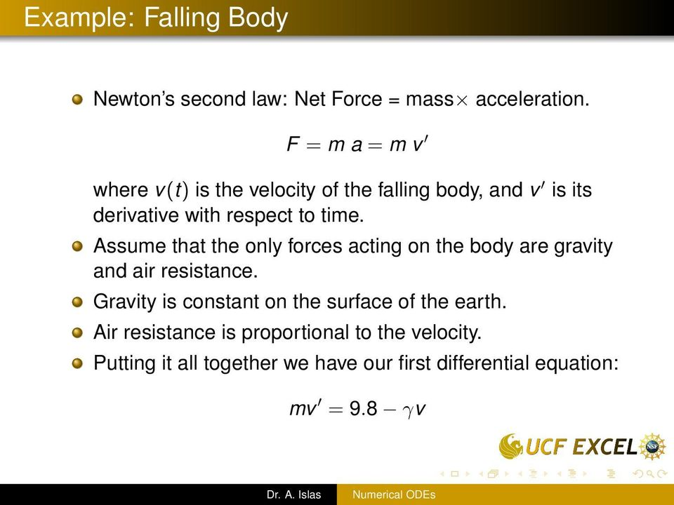 Assume that the only forces acting on the body are gravity and air resistance.