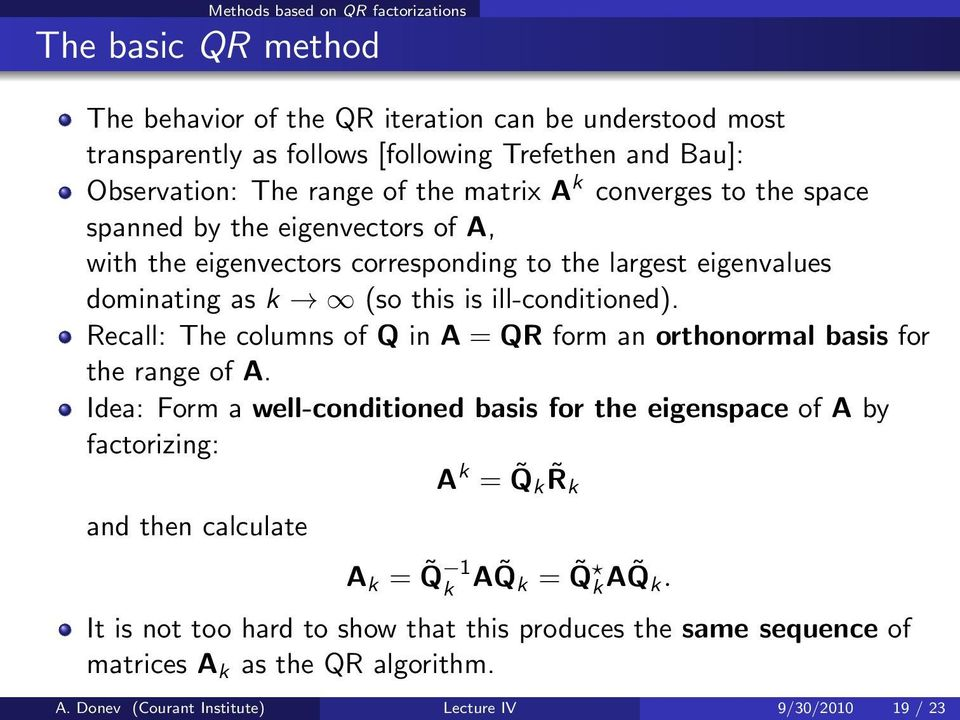 ill-conditioned). Recall: The columns of Q in A = QR form an orthonormal basis for the range of A.