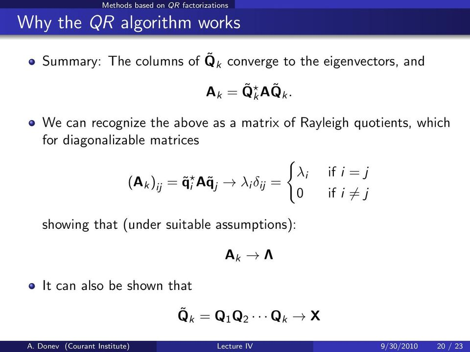 We can recognize the above as a matrix of Rayleigh quotients, which for diagonalizable matrices { (A k ) ij = q
