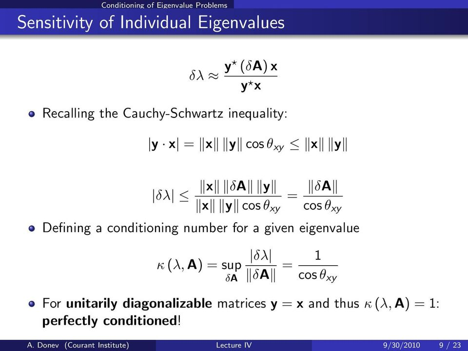 conditioning number for a given eigenvalue κ (λ, A) = sup δa δλ δa = 1 cos θ xy For unitarily