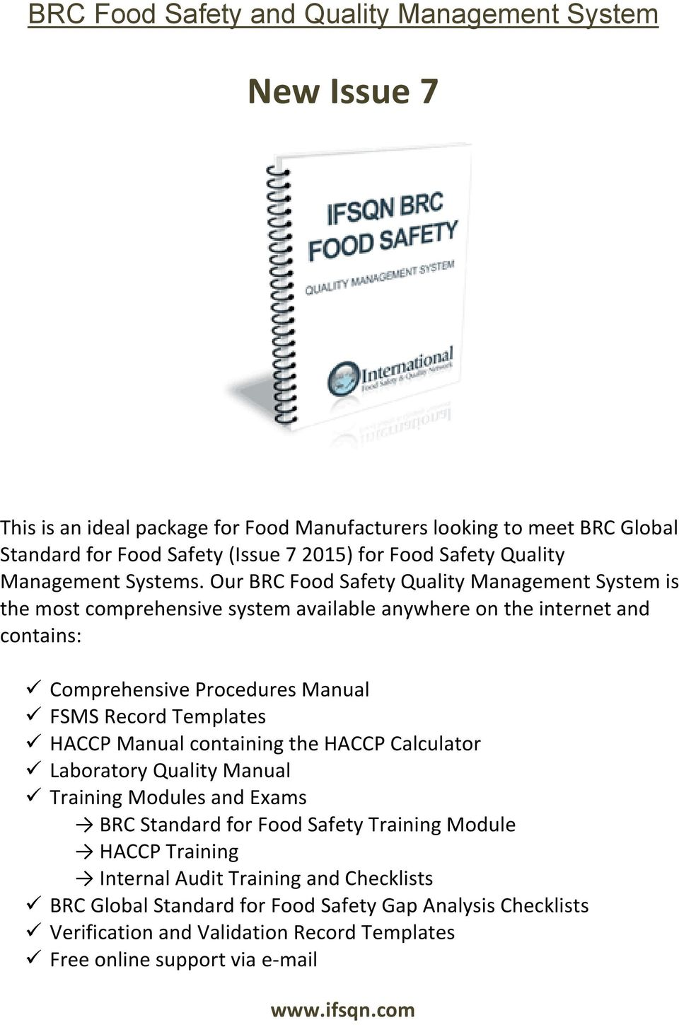 Templates HACCP Manual containing the HACCP Calculator Laboratory Quality Manual Training Modules and Exams BRC Standard for Food Safety Training Module HACCP Training
