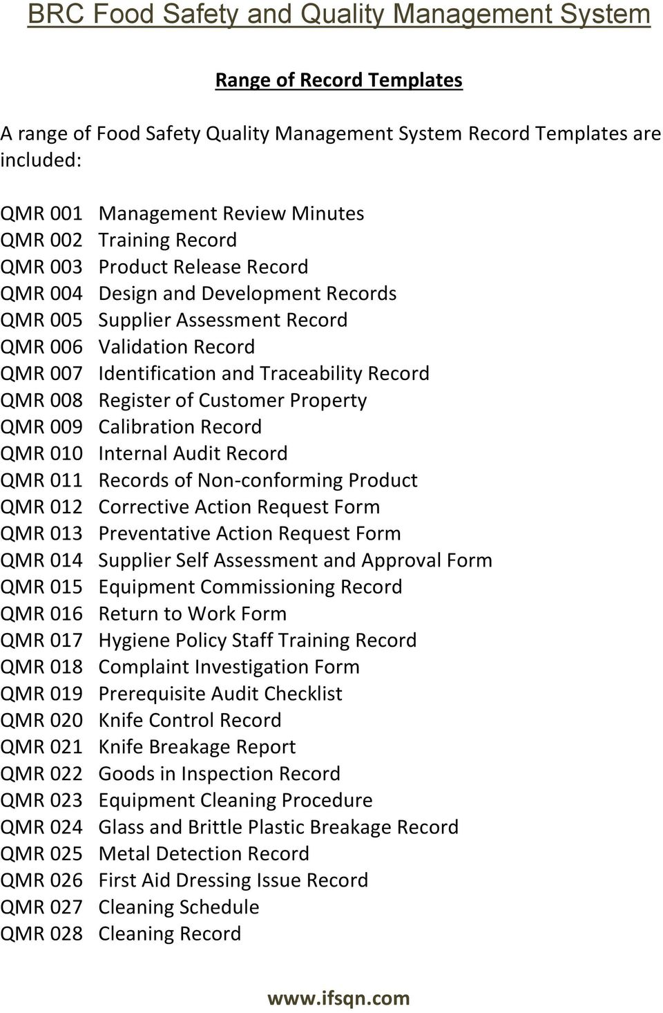 Calibration Record QMR 010 Internal Audit Record QMR 011 Records of Non-conforming Product QMR 012 Corrective Action Request Form QMR 013 Preventative Action Request Form QMR 014 Supplier Self