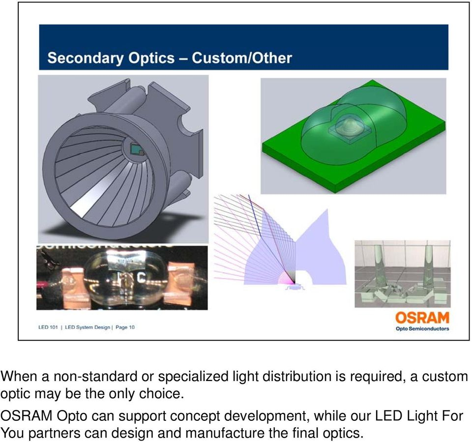 OSRAM Opto can support concept development, while our LED