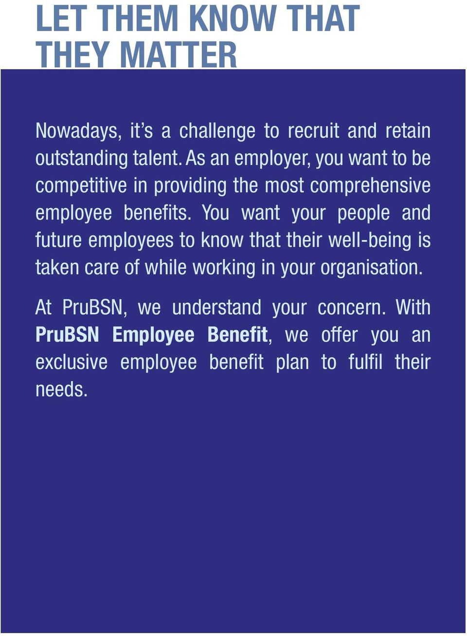 You want your people and future employees to know that their well-being is taken care of while working in your
