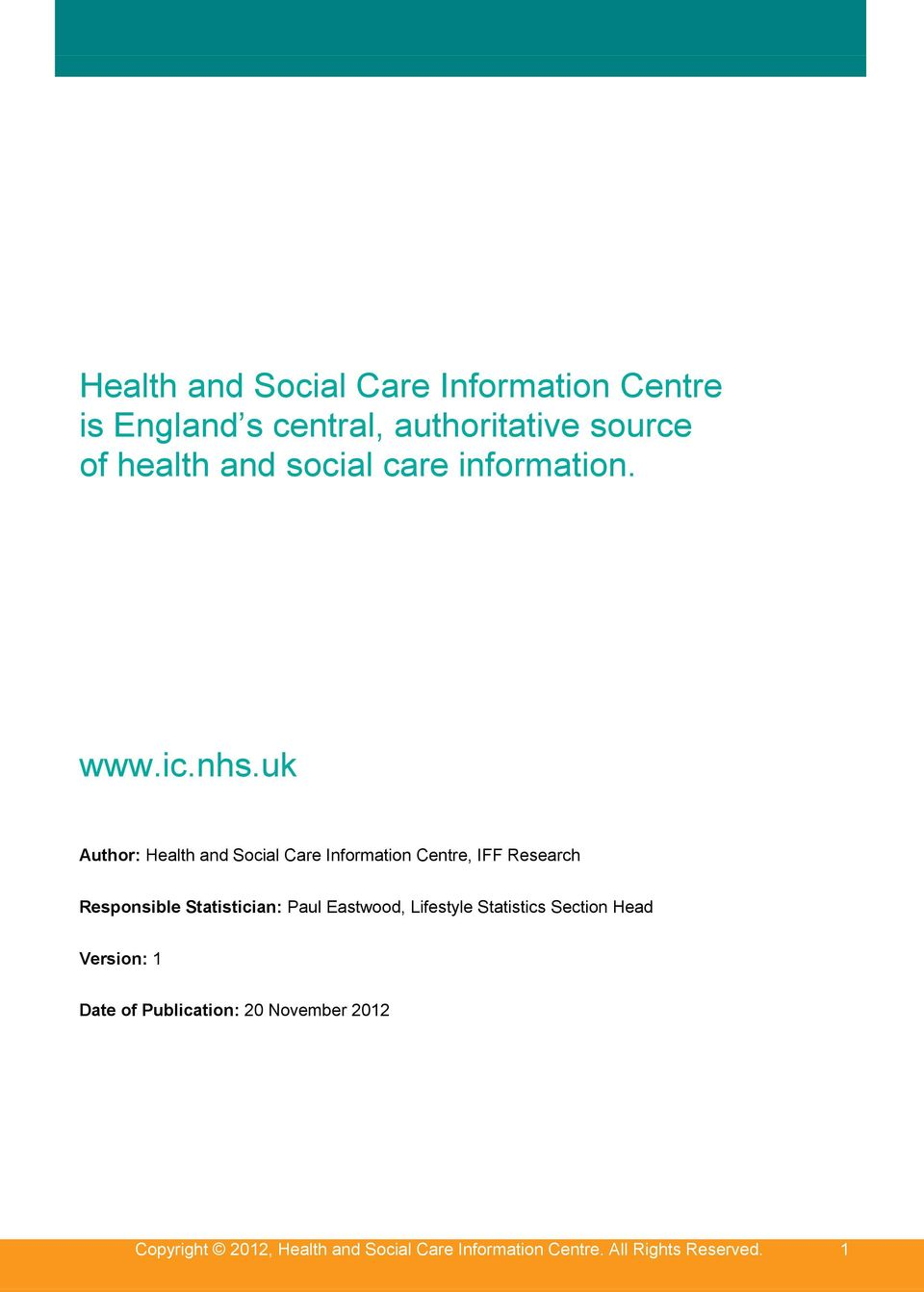 uk Author: Health and Social Care Information Centre, IFF Research Responsible Statistician: Paul