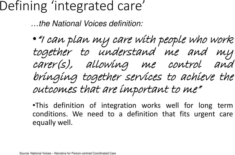 that are important to me This definition of integration works well for long term conditions.