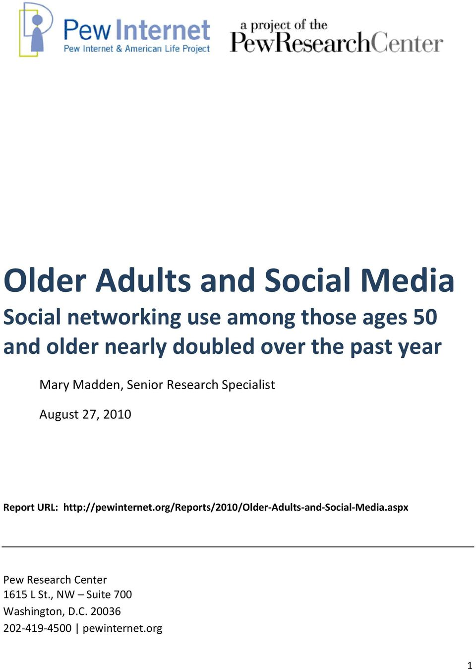 Report URL: http://pewinternet.org/reports/2010/older-adults-and-social-media.