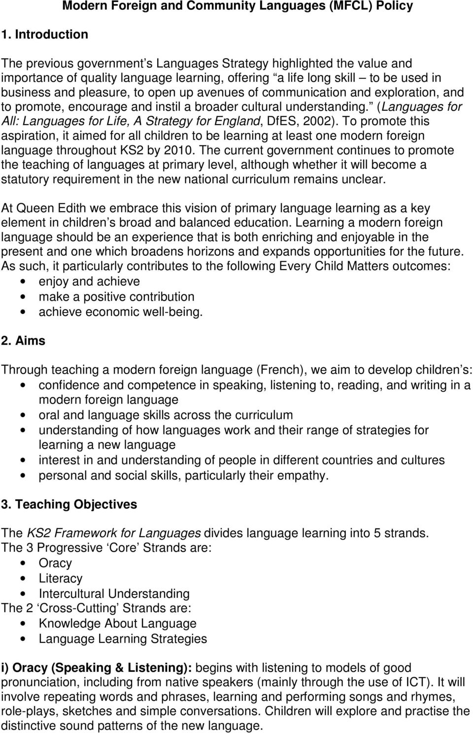 (Languages for All: Languages for Life, A Strategy for England, DfES, 2002).
