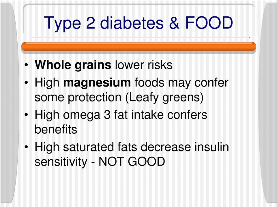 greens) High omega 3 fat intake confers benefits