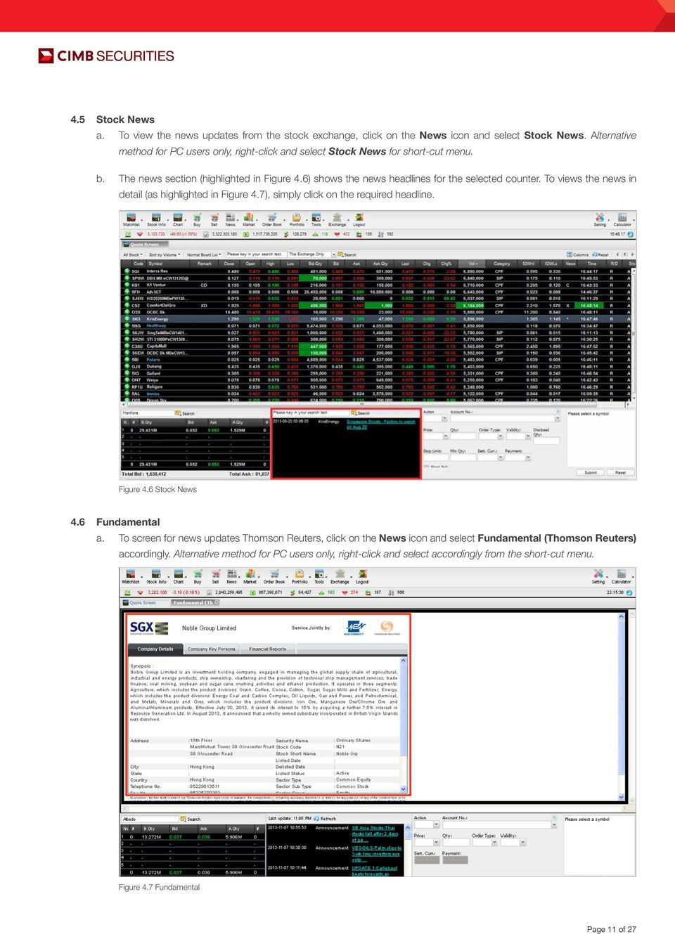 6) shows the news headlines for the selected counter. To views the news in detail (as highlighted in Figure 4.7), simply click on the required headline. Figure 4.6 Stock News 4.