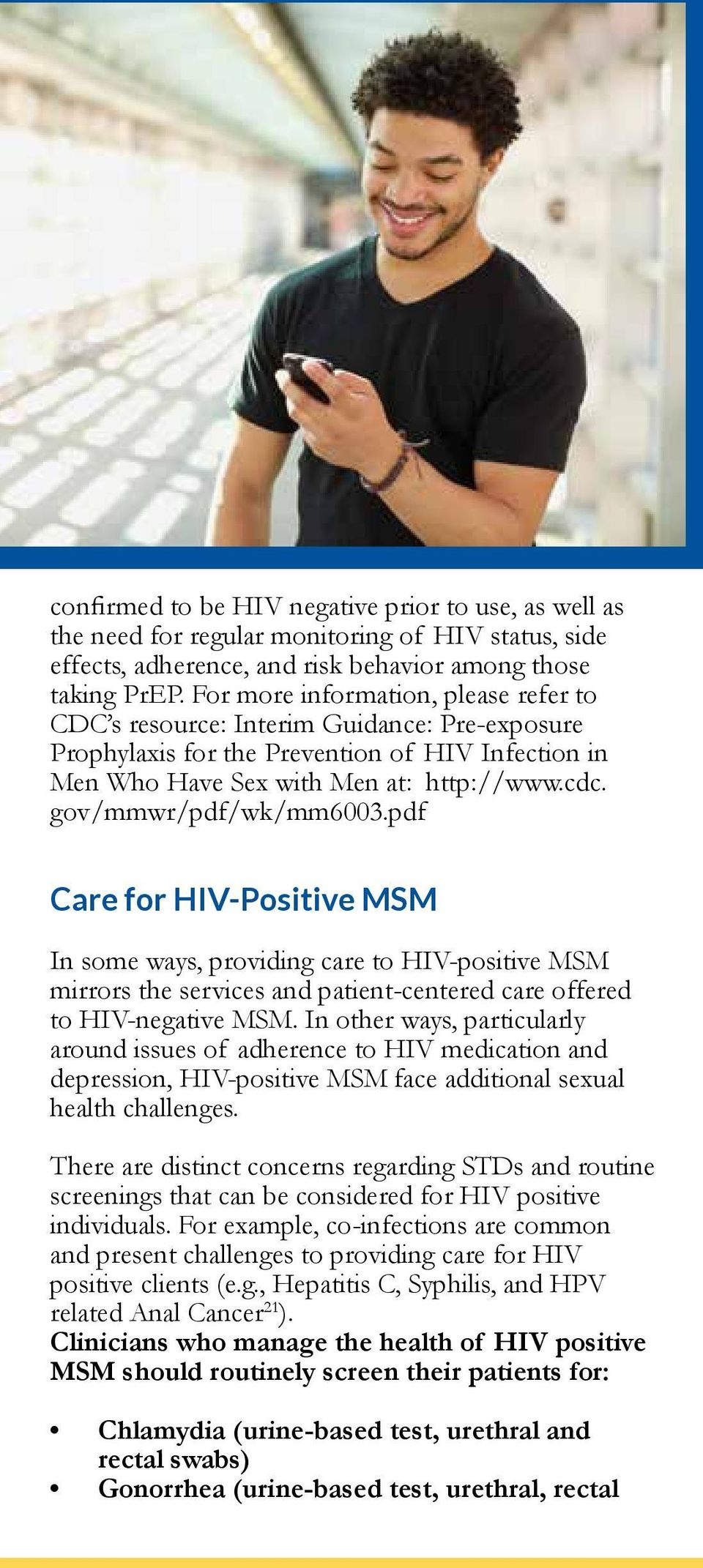 gov/mmwr/pdf/wk/mm6003.pdf Care for HIV-Positive MSM In some ways, providing care to HIV-positive MSM mirrors the services and patient-centered care offered to HIV-negative MSM.