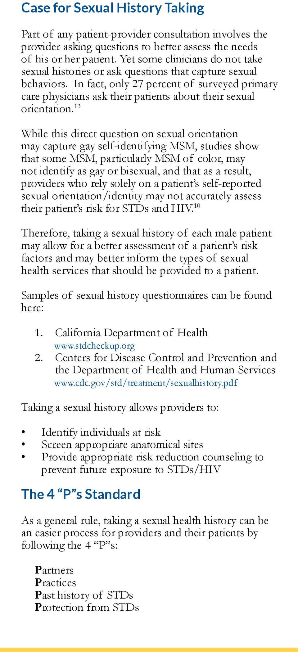 In fact, only 27 percent of surveyed primary care physicians ask their patients about their sexual orientation.