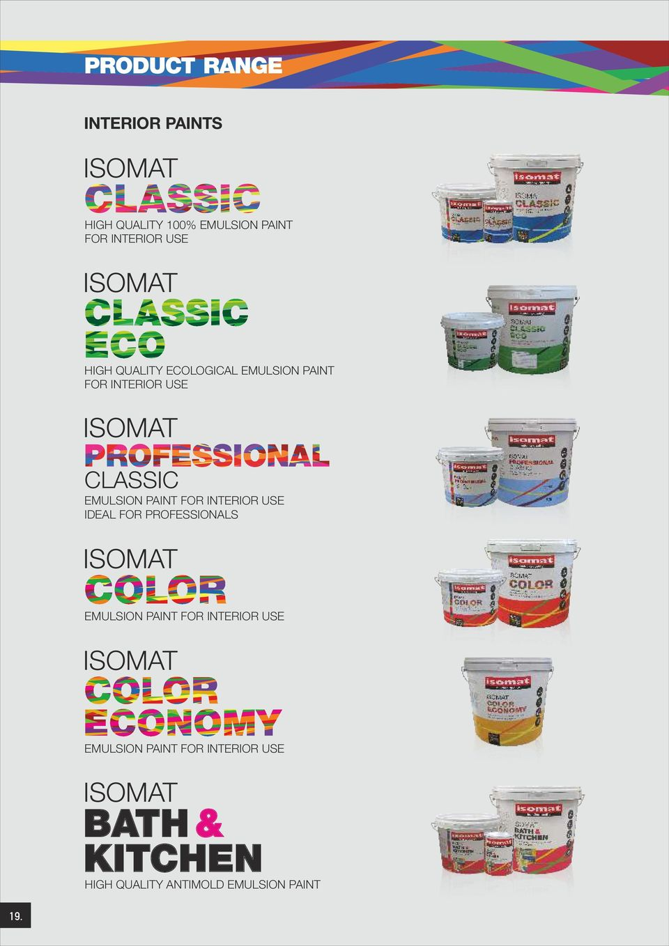PAINT FOR INTERIOR USE IDEAL FOR PROFESSIONALS ISOMAT EMULSION PAINT FOR INTERIOR USE