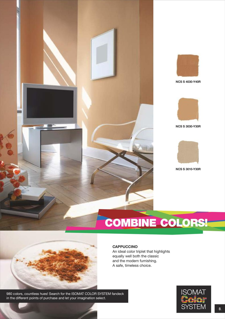 the modern furnishing. A safe, timeless choice. 980 colors, countless hues!