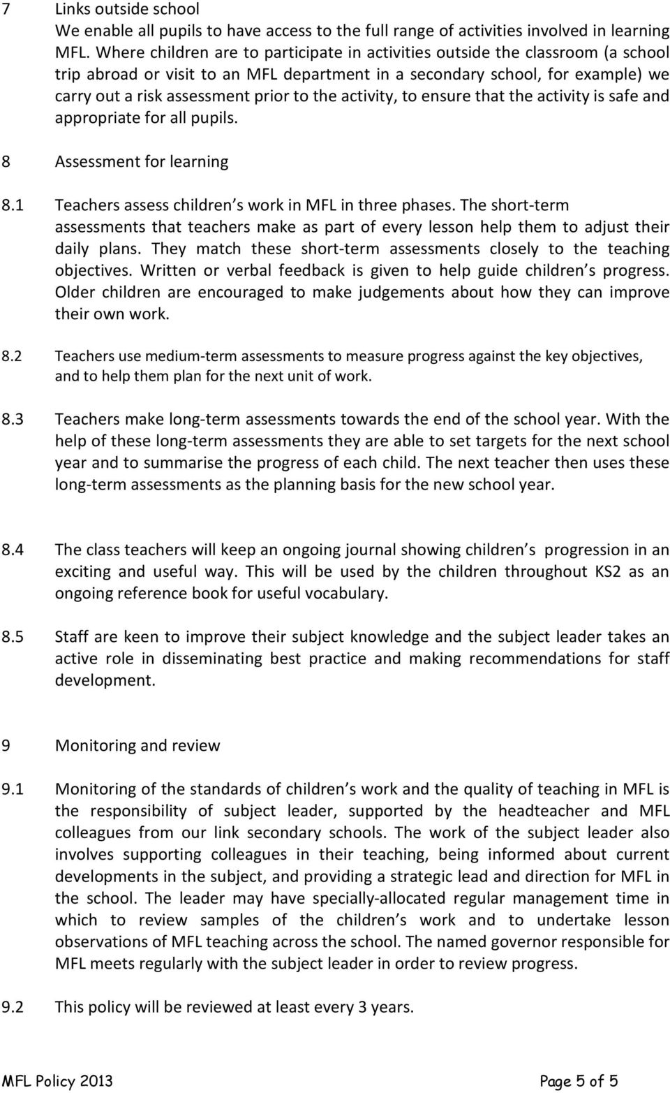 the activity, to ensure that the activity is safe and appropriate for all pupils. 8 Assessment for learning 8.1 Teachers assess children s work in MFL in three phases.
