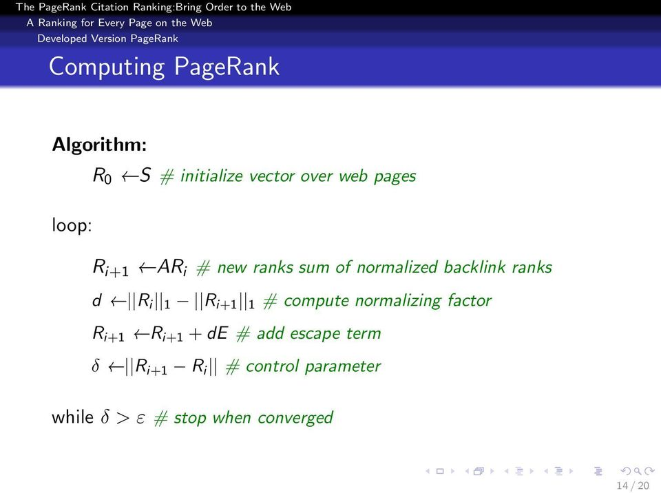 ranks d R i 1 R i+1 1 # compute normalizing factor R i+1 R i+1 + de # add