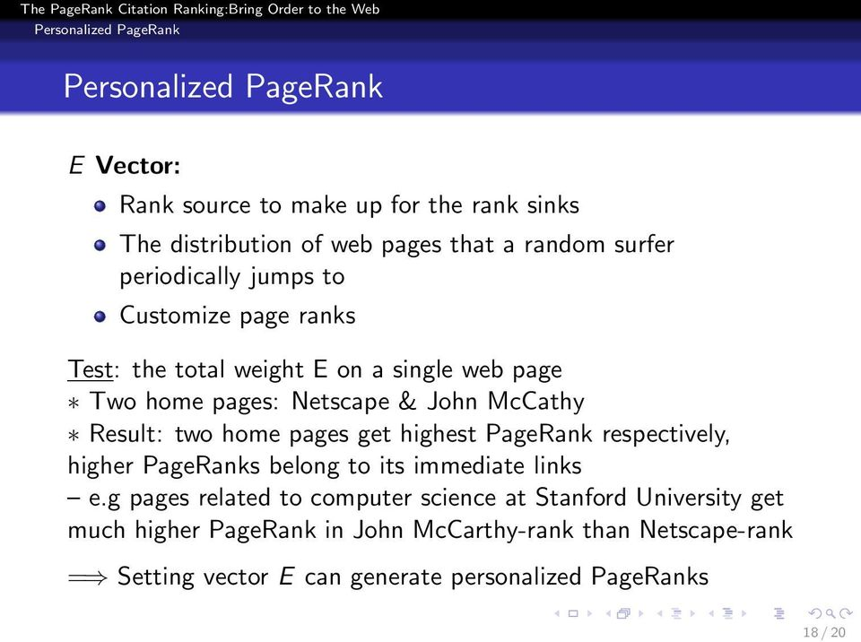 Result: two home pages get highest PageRank respectively, higher PageRanks belong to its immediate links e.