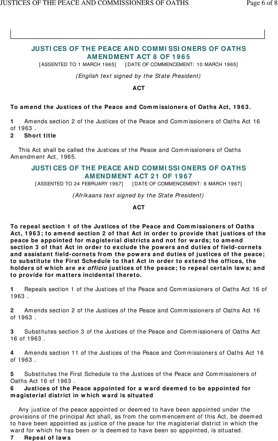 2 Short title This Act shall be called the Justices of the Peace and Commissioners of Oaths Amendment Act, 1965.