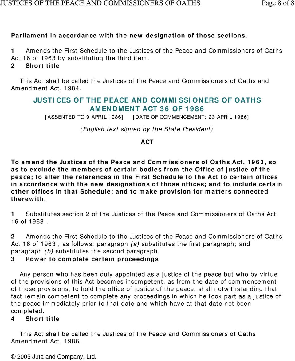 2 Short title This Act shall be called the Justices of the Peace and Commissioners of Oaths and Amendment Act, 1984.