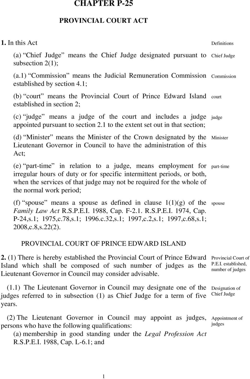 1; (b) court means the Provincial Court of Prince Edward Island established in section 2; (c) judge means a judge of the court and includes a judge appointed pursuant to section 2.