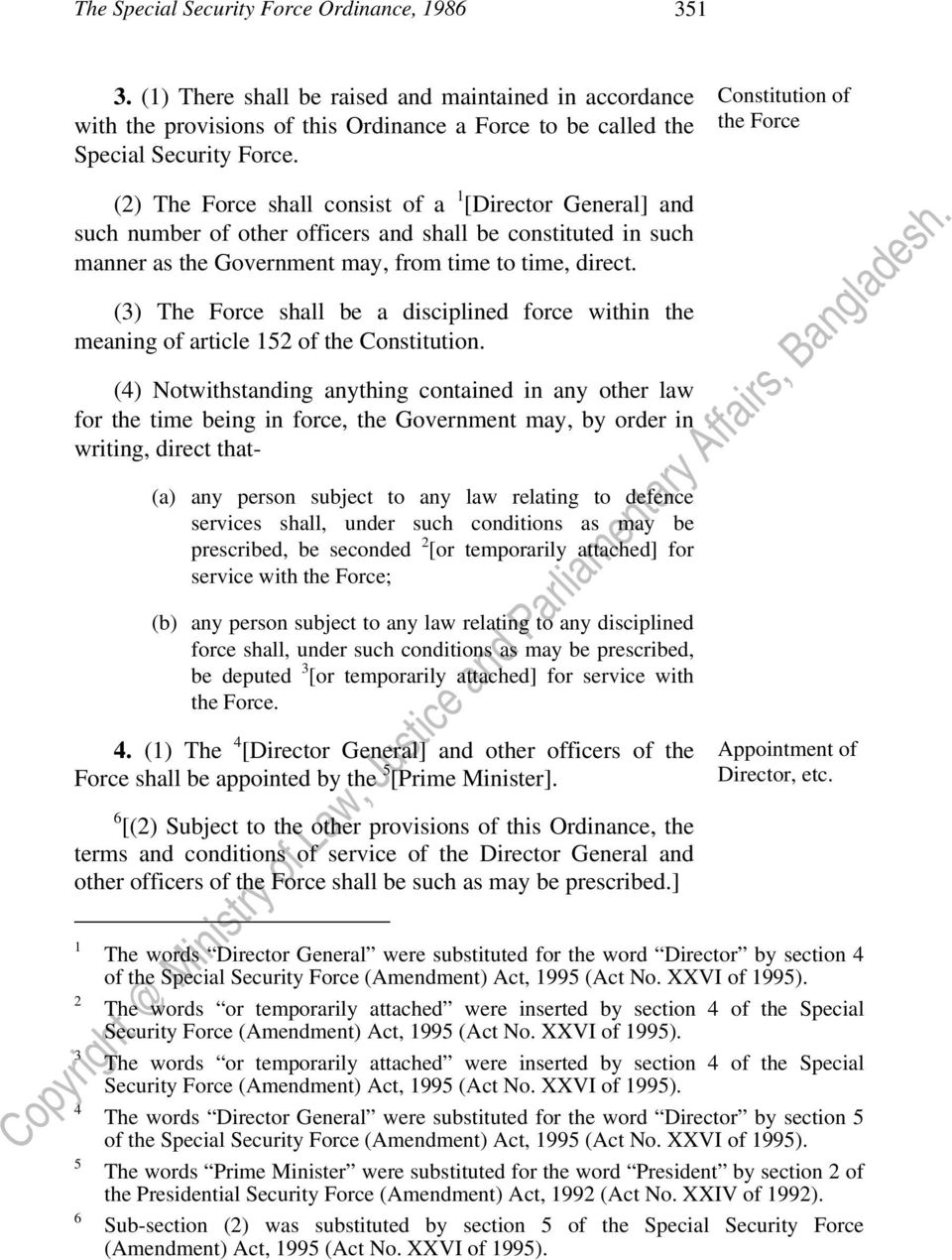 () The Force shall be a disciplined force within the meaning of article 5 of the Constitution.