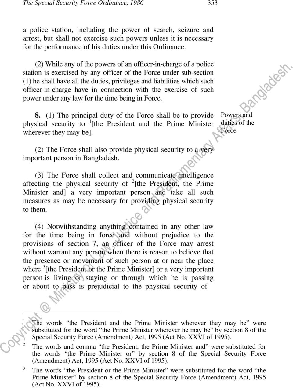 () While any of the powers of an officer-in-charge of a police station is exercised by any officer of the Force under sub-section () he shall have all the duties, privileges and liabilities which