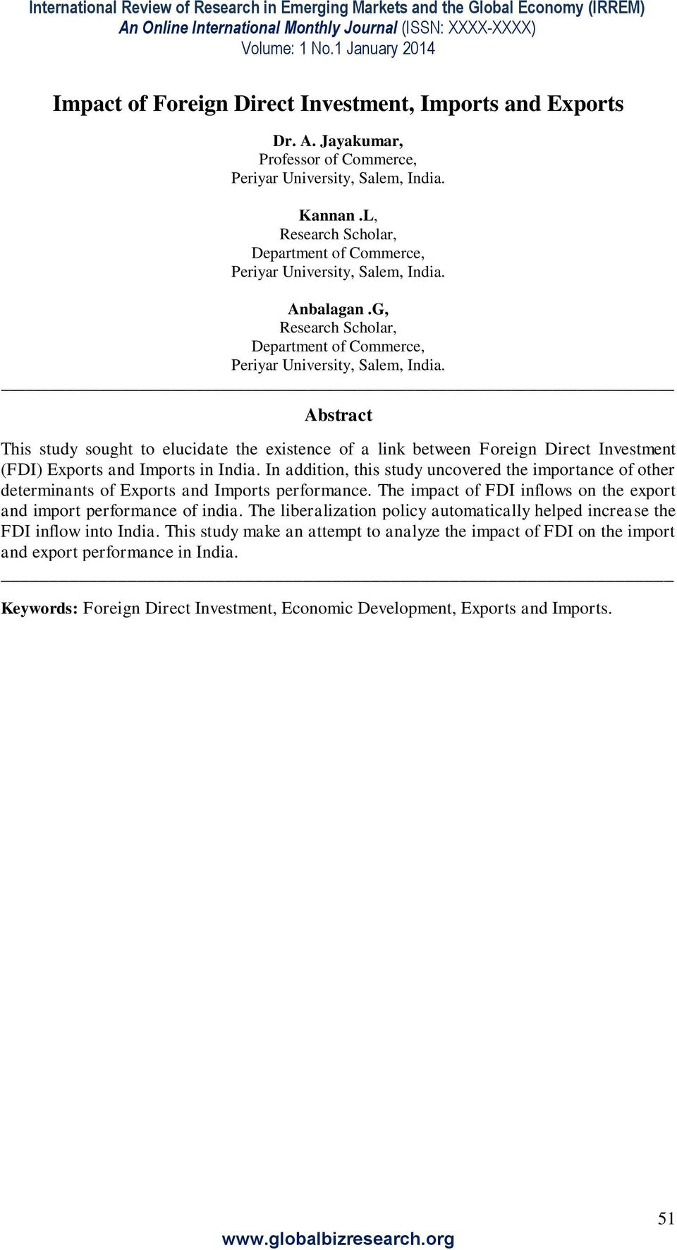 Abstract This study sought to elucidate the existence of a link between Foreign Direct Investment (FDI) Exports and Imports in India.