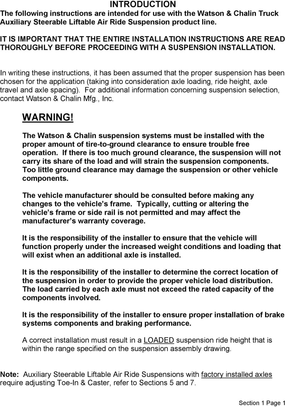 In writing these instructions, it has been assumed that the proper suspension has been chosen for the application (taking into consideration axle loading, ride height, axle travel and axle spacing).