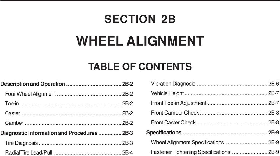 .. 2B3 Radial Tire Lead/Pull... 2B4 Vibration Diagnosis... 2B6 Vehicle Height... 2B7 Front Toein Adjustment.