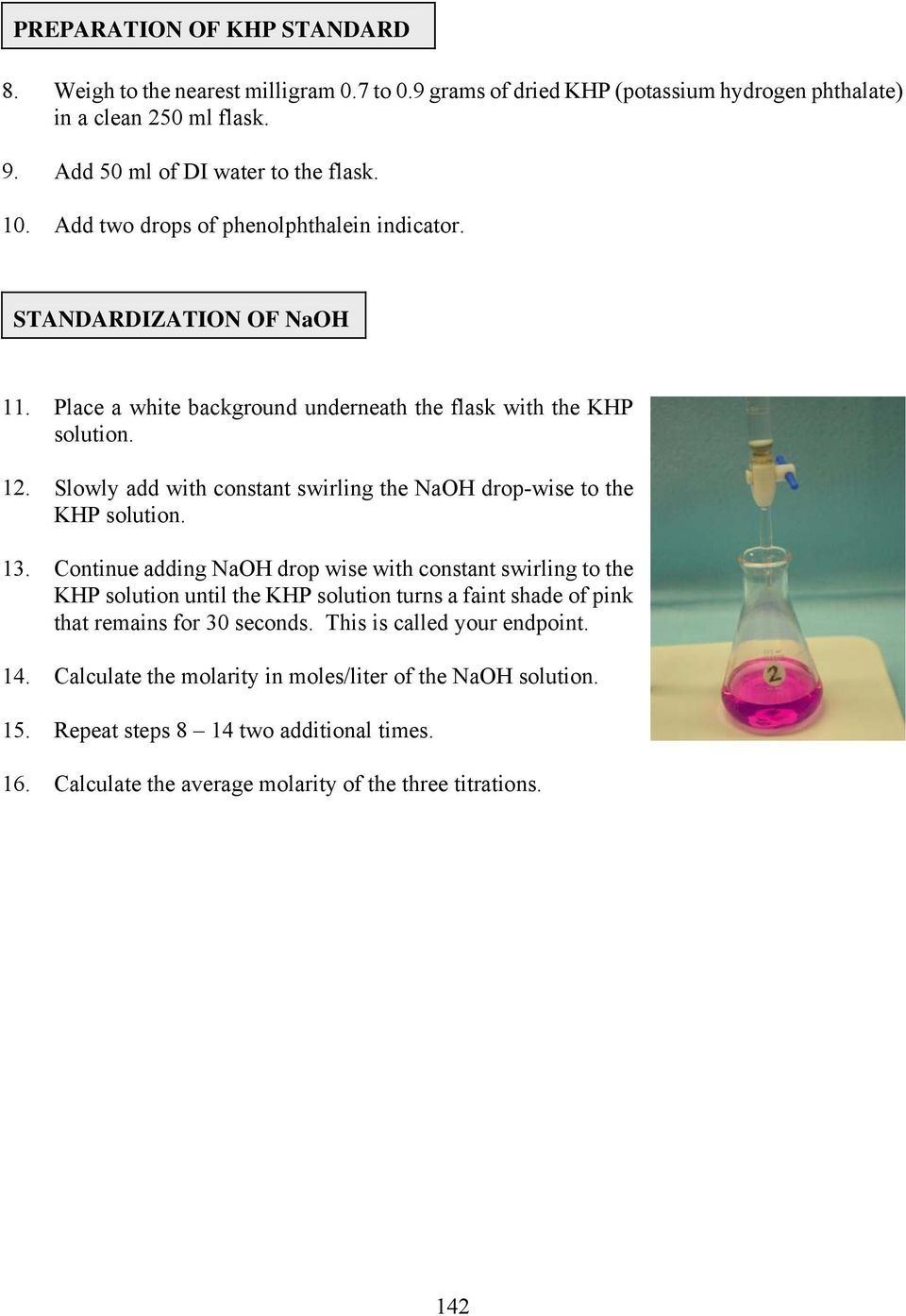 Slowly add with constant swirling the NaOH drop-wise to the KHP solution. 13.
