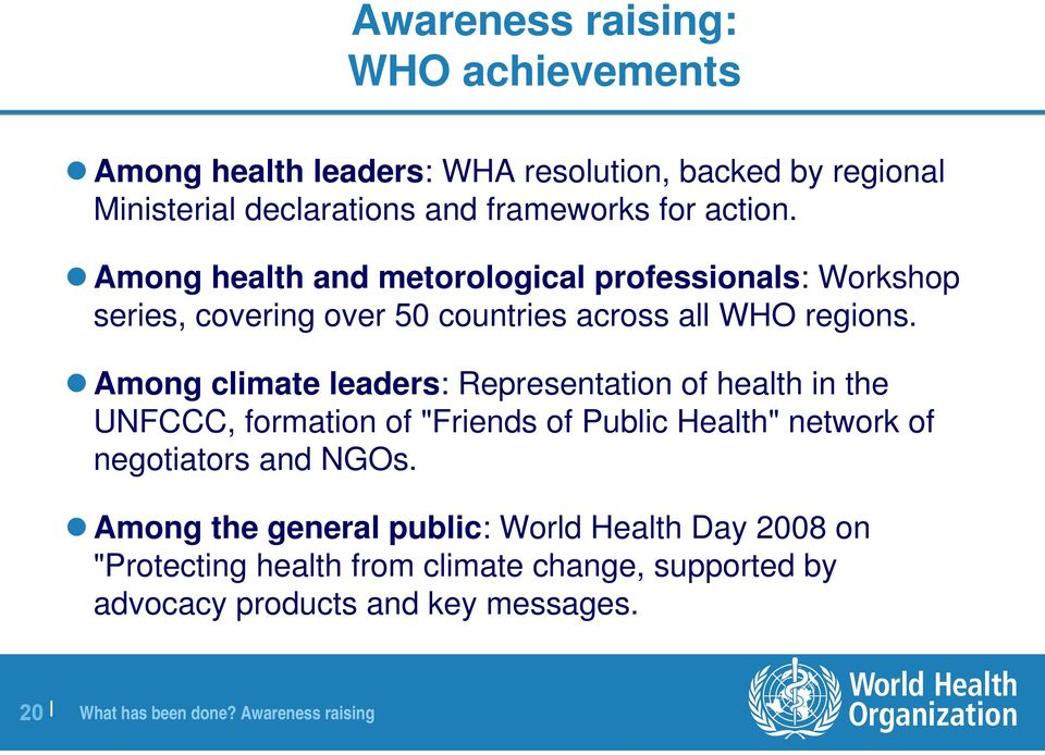 "Among climate leaders: Representation of health in the UNFCCC, formation of ""Friends of Public Health"" network of negotiators and NGOs."