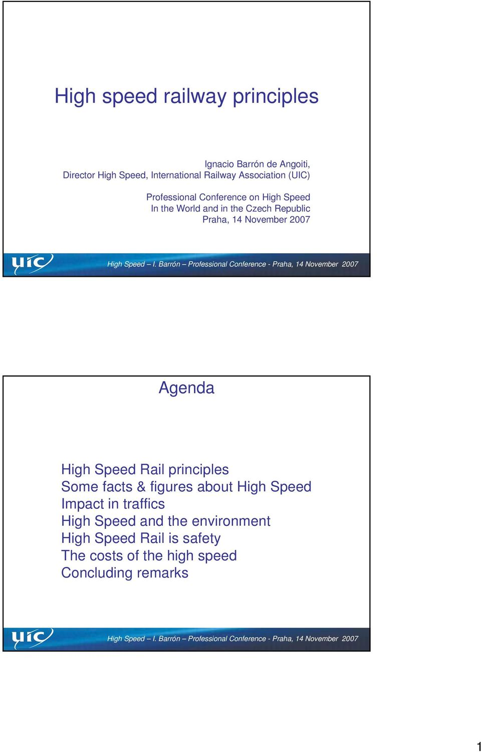 14 November 2007 Agenda High Speed Rail principles Some facts & figures about High Speed Impact in