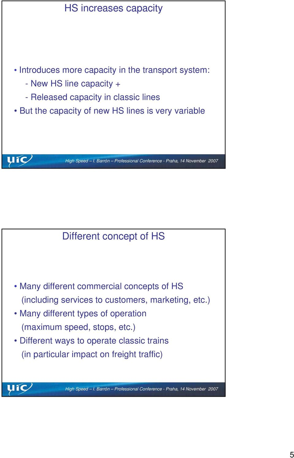 different commercial concepts of HS (including services to customers, marketing, etc.