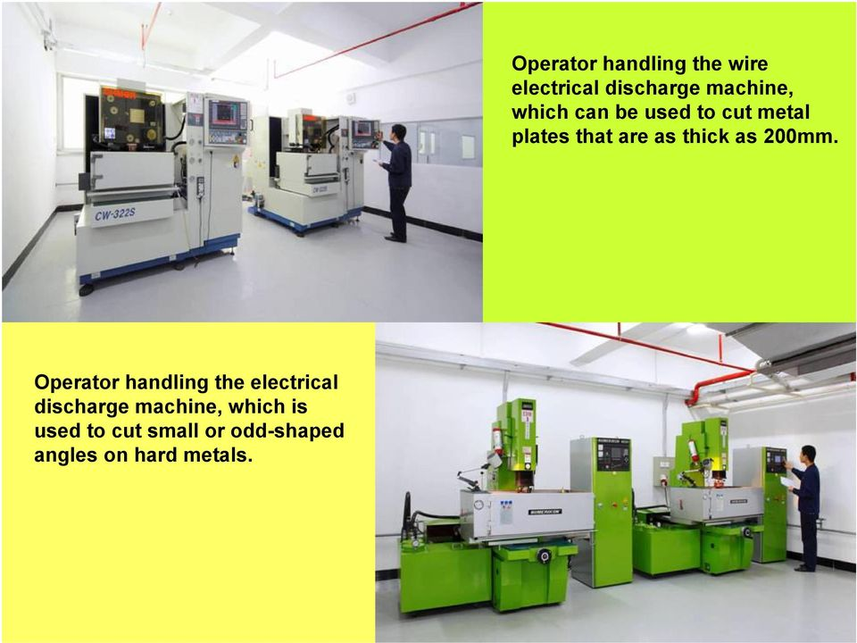 Operator handling the wire electrical discharge machine,