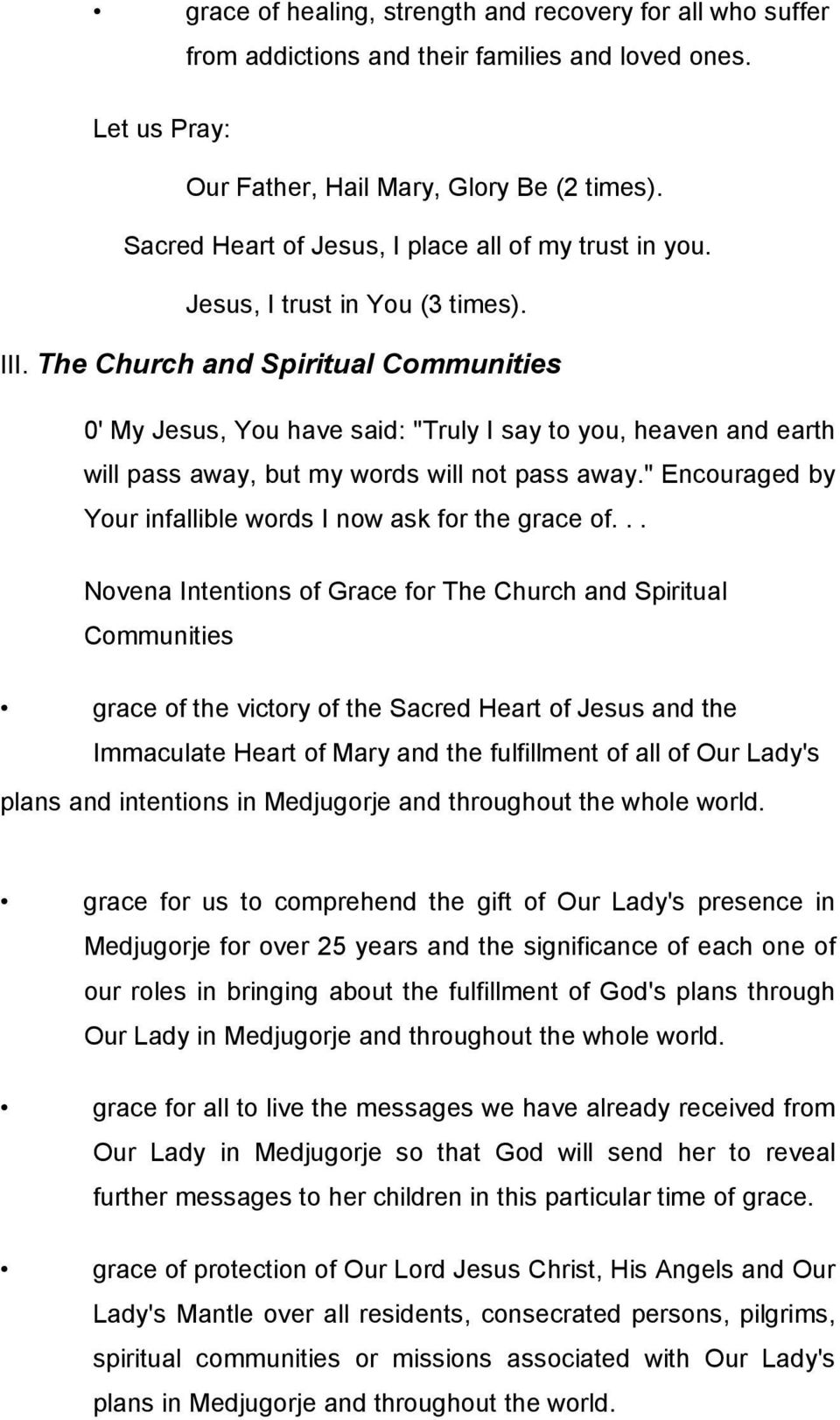 "The Church and Spiritual Communities 0' My Jesus, You have said: ""Truly I say to you, heaven and earth will pass away, but my words will not pass away."