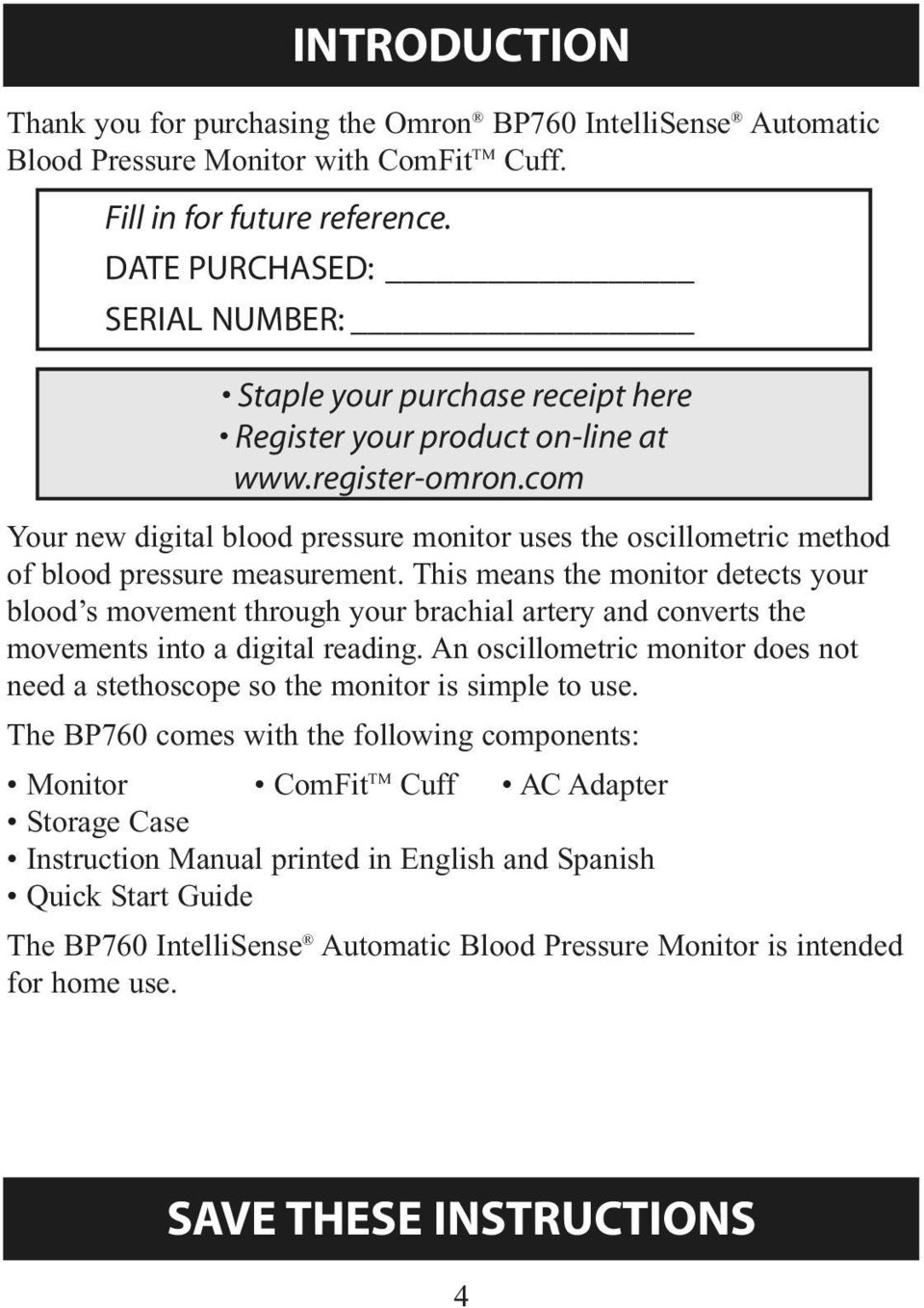 com Your new digital blood pressure monitor uses the oscillometric method of blood pressure measurement.